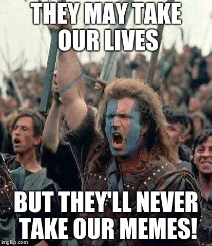 braveheart defending memes