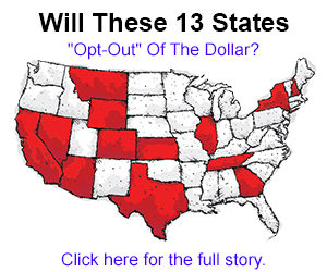 Will these 13 states opt out of the dollar?