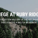 Siege at Ruby Ridge: The Forgotten History of the ATF Shootout That Started a Militia Movement