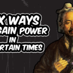 Six Ways to Gain Power in Uncertain Times