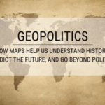 Geopolitics: How Maps Help Us Understand History, Predict the Future, and Go Beyond Politics