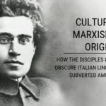 Cultural Marxism's Origins: How the Disciples of an Obscure Italian Linguist Subverted America