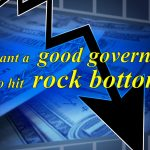 Want a good government? It has to hit rock bottom first.