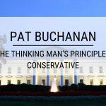 Pat Buchanan: The Thinking Man's Principled Conservative