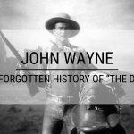 "John Wayne: The Forgotten History of ""The Duke"""